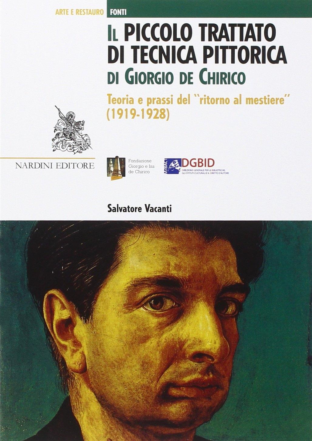 Il Piccolo Trattato di Tecnica Pittorica di Giorgio De Chirico. Teoria e Prassi del