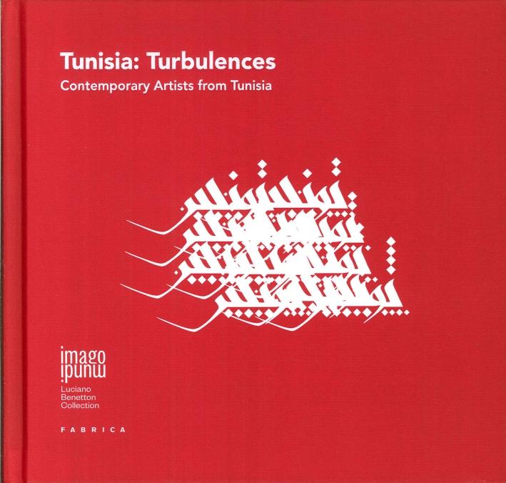 Tunisia: Turbulences. Contemporary Artists from Tunisia