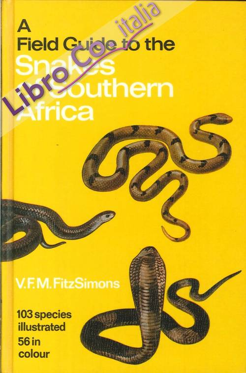 A Field Guide of the Snakes of Southern Africa