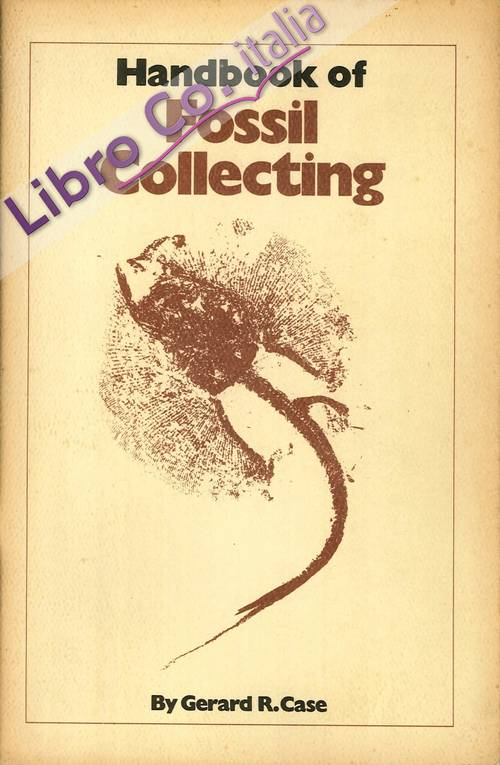 Handbook of Fossil Collecting. A Pictorial Guide To a Fascinating Hobby.