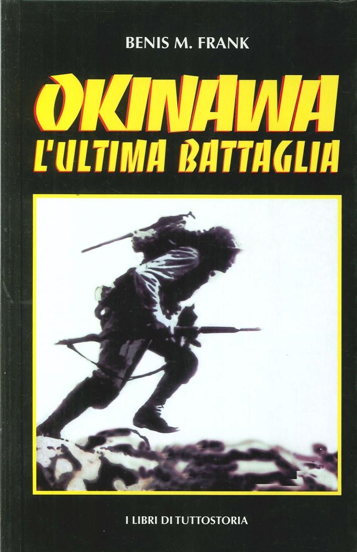 Okinawa. L'Ultima Battaglia.