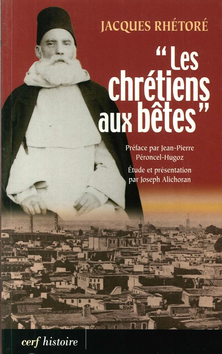 Les Chrétiens Aux Betes. Souvenirs De la Guerre Sainte Proclamée Par les Turcs Contre les Chrétiens En 1915.