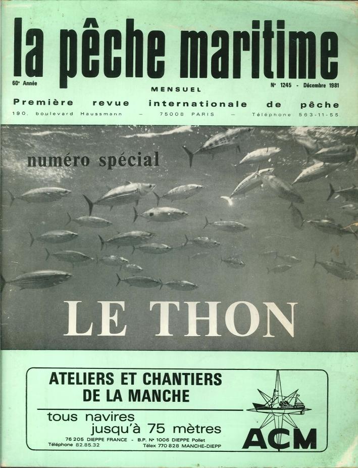 Le Thon. La Peche Maritime. Mensuel. Première Revue Internationale De la Peche. 60° Année, N° 1245-Décembre 1981