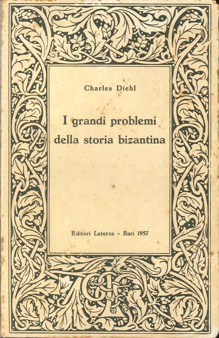 I Grandi Problemi della Storia Bizantina.