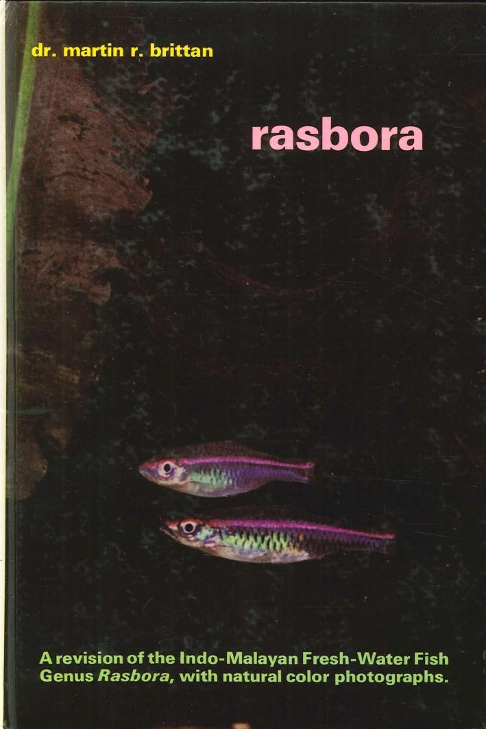 Rasbora. A Revision of the Indo-Malayan Fresh-Water Fish Genus Rasbora.