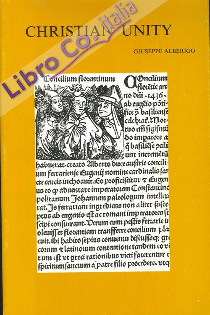 Christian Unity. The Council of Ferrara-Florence 1438/39-1989.