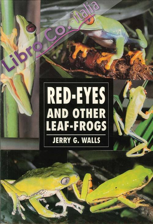 Red Eyes and Other Leaf Frogs.