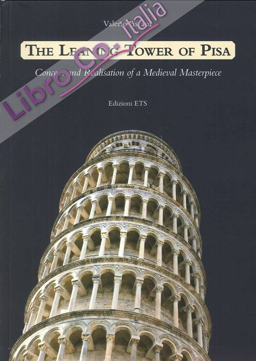 The Leaning Tower of Pisa. Concept and Realisation of a Medieval Masterpiece