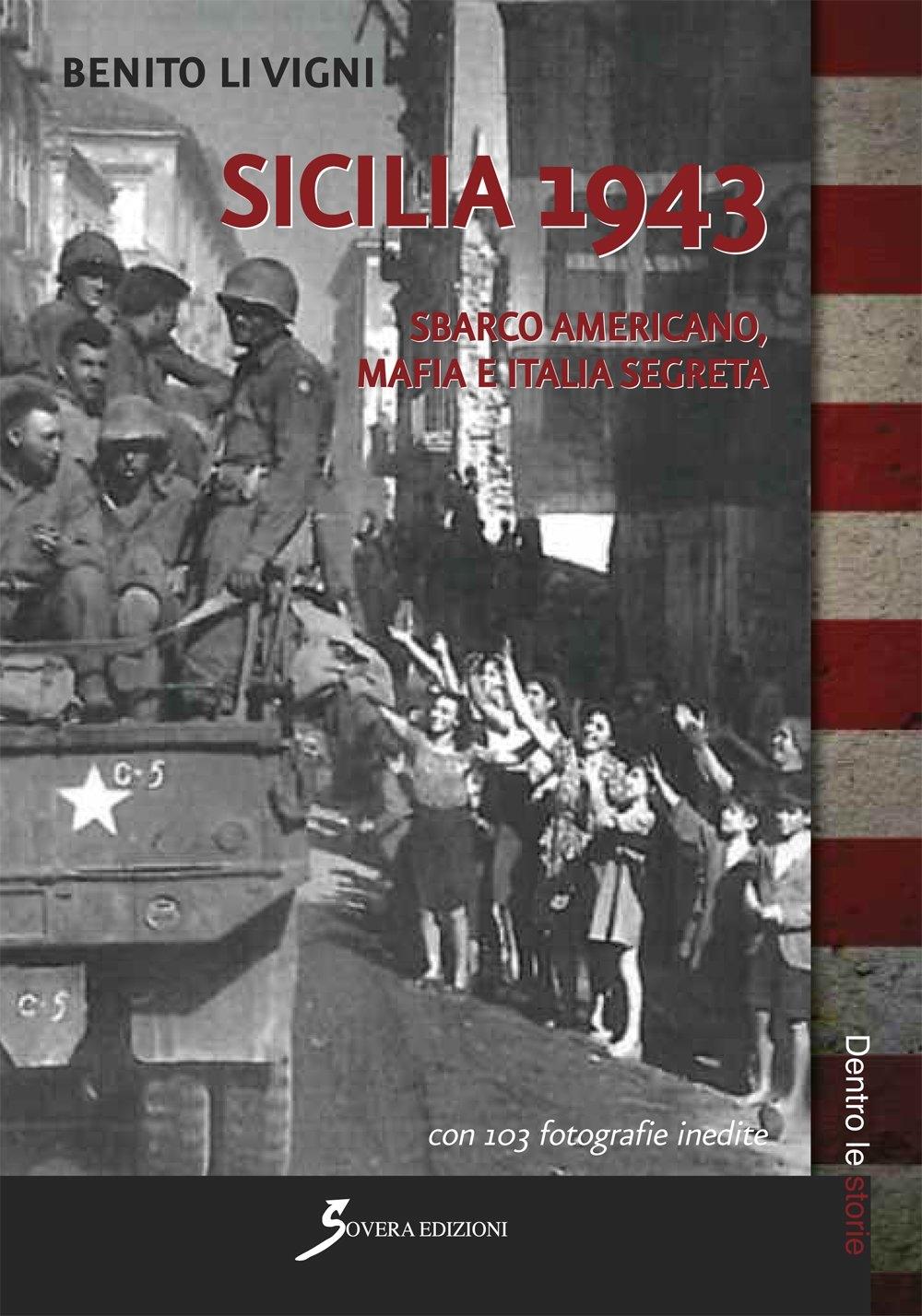 Sicilia 1943. Sbarco americano, mafia e società segreta
