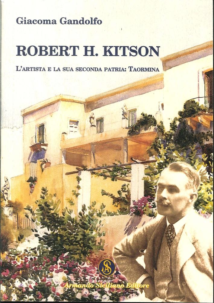 Robert H. Kitson. L'artista e la sua seconda patria. Taormina