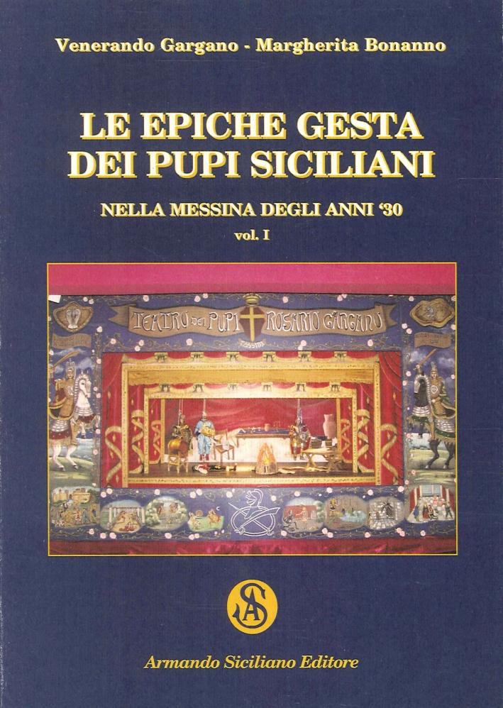 Le Epiche Gesta dei Pupi Siciliani nella Messina degli Anni '30. Vol. 1