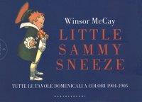 Little Sammy Sneeze. Tutte le favole domenicali a colori 1904-1905.