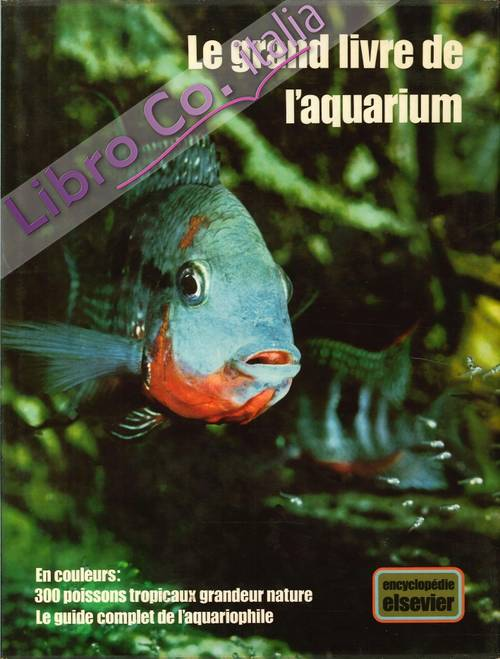 Le Grand Livre De l'Aquarium.