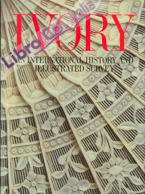 Ivory, An International History and Illustrated Survey.