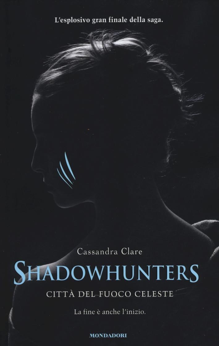 Città del fuoco celeste. Shadowhunters.