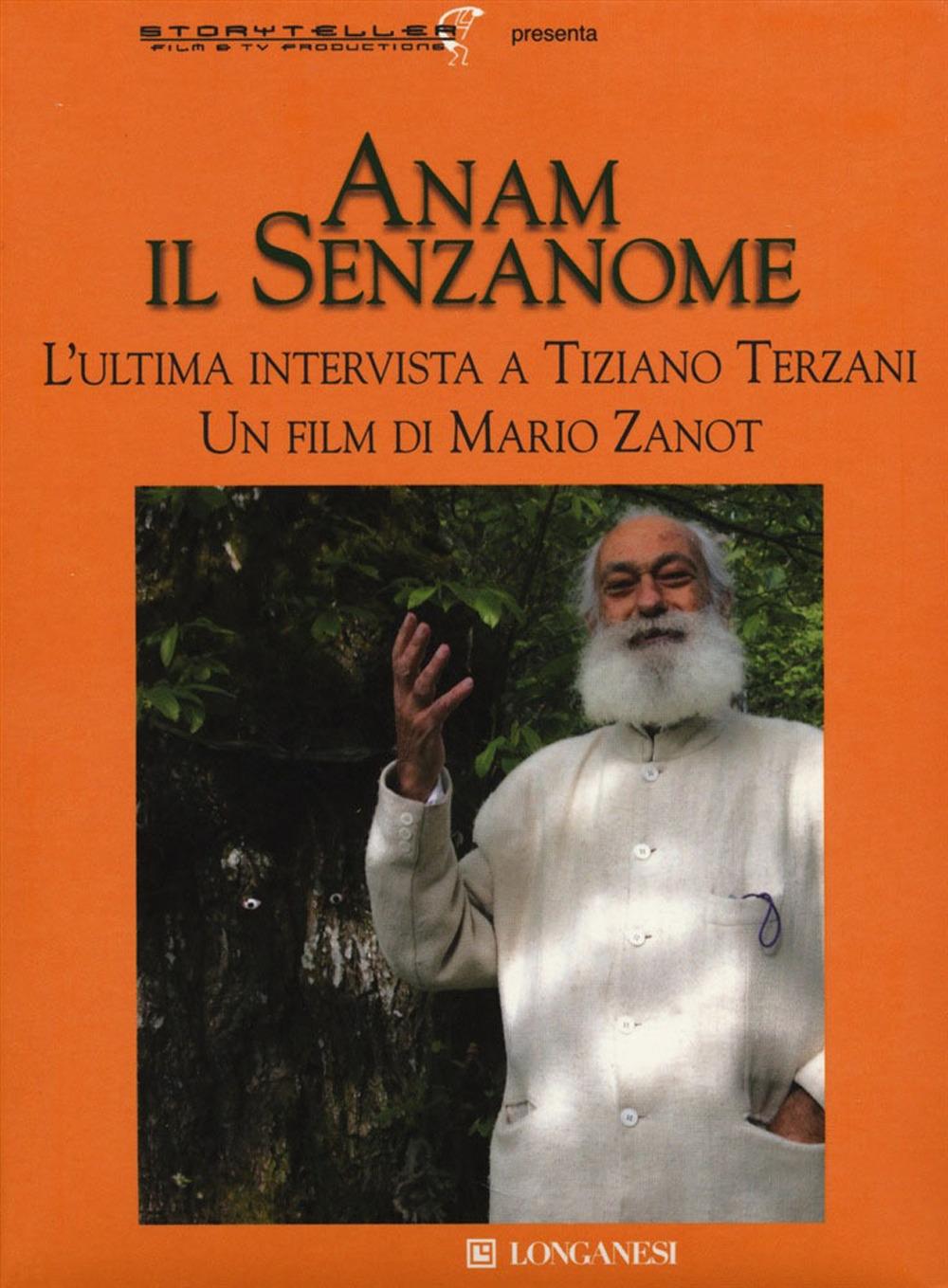 Anam il Senzanome. L'Ultima Intervista a Tiziano Terzani. DVD. con Libro.