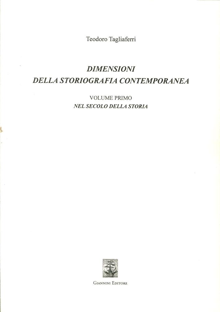 Dimensioni della Storiografia Contemporanea. Vol. 1. nel Secolo della Storia