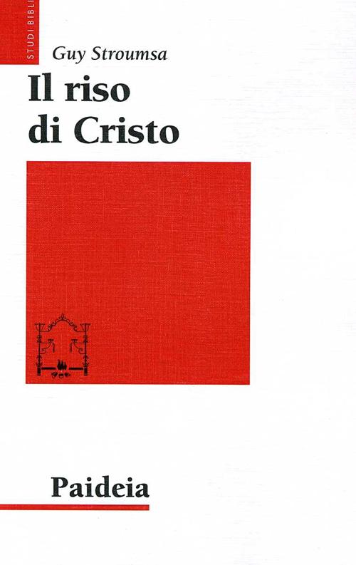Il riso di Cristo. La rivoluzione del cristianesimo antico.