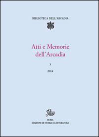 Atti e memorie dell'Arcadia (2014). Vol. 3