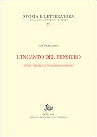 L'incanto del pensiero. Studi e ricerche su Giordano Bruno.