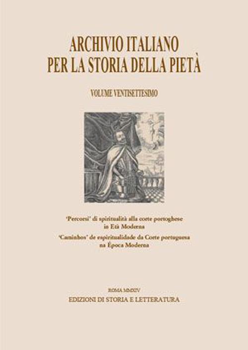 Archivio Italiano per la Storia della Pietà. Vol. 27