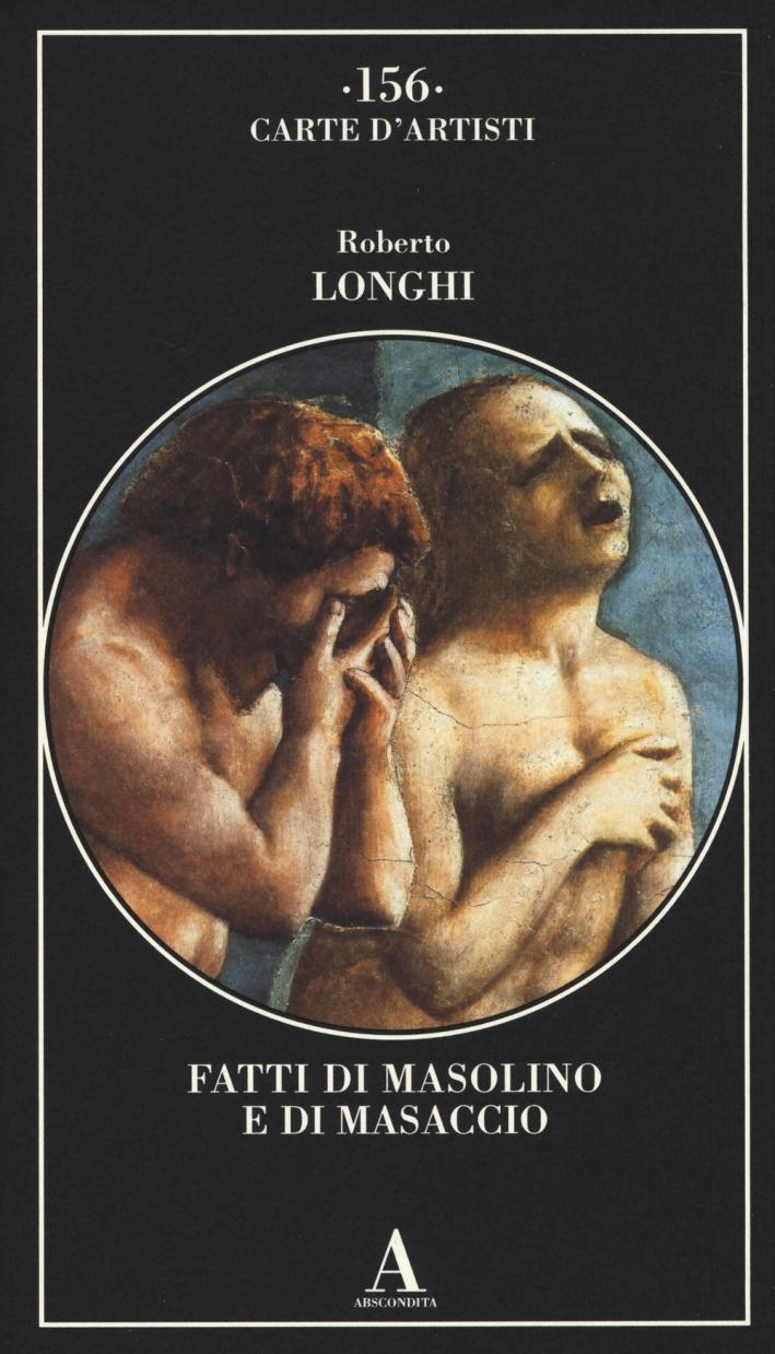 Fatti di Masolino e Masaccio. Ediz. illustrata