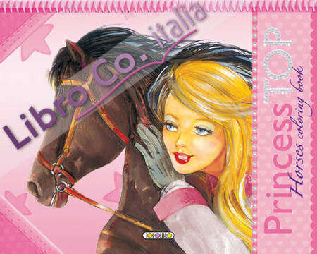 Horses coloring book. Princess Top. Vol. 2