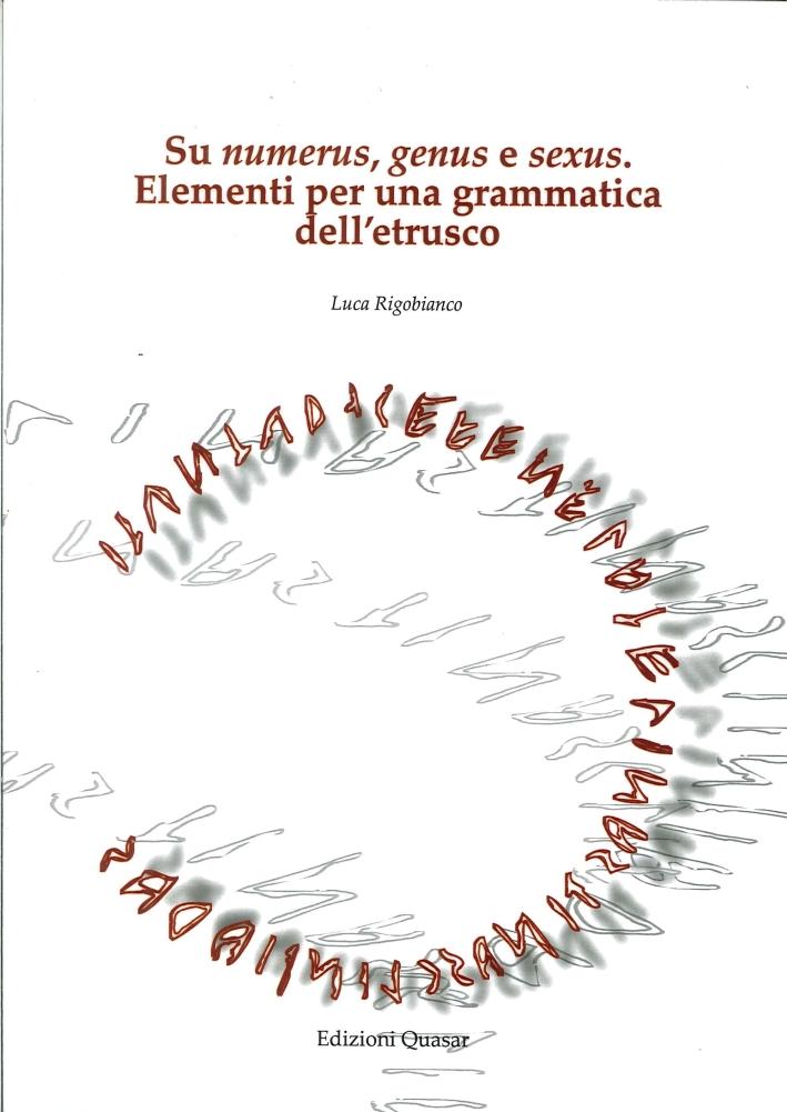 Su numerus, genus e sexus. Elementi per una grammatica dell'etrusco