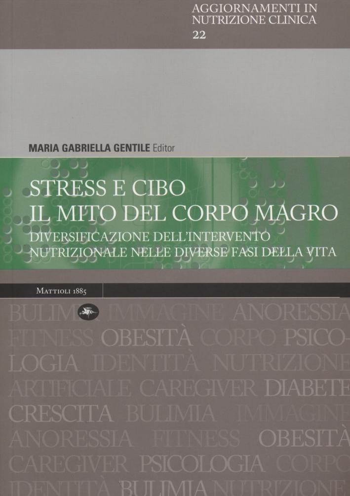 Stress e cibo. Il mito del corpo magro. Diversificazione dell'intervento nutrizionale nelle diverse fasi della vita
