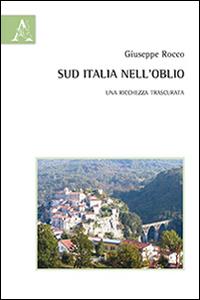 Sud Italia nell'oblio. Una ricchezza trascurata