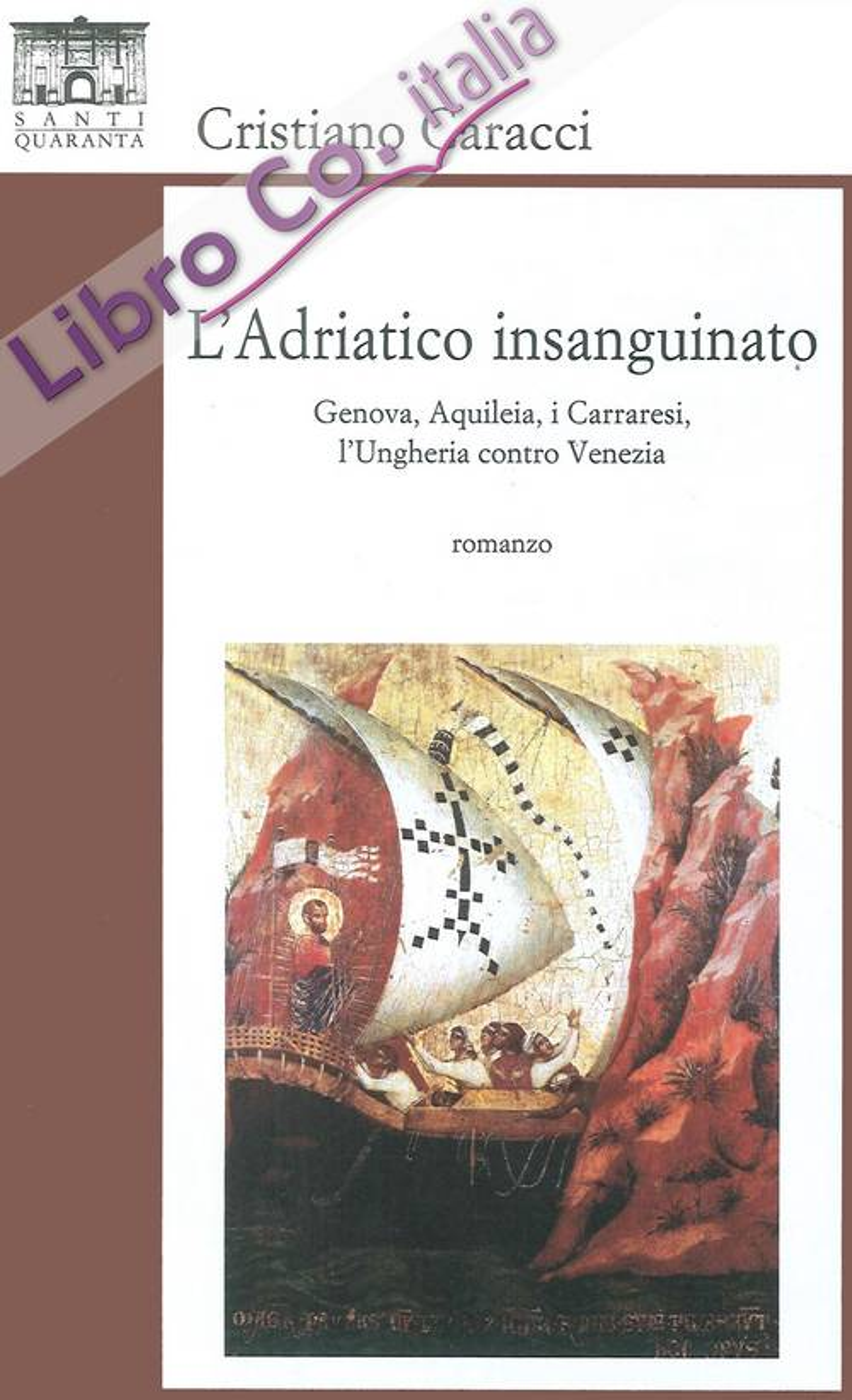 L'Adriatico insanguinato. Genova, Aquileia, i carraresi, l'ungheria contro venezia