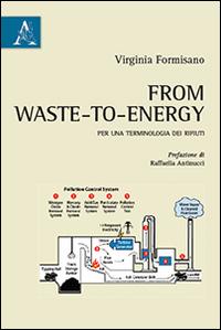 From Waste-To-Energy. Per una Terminologia dei Rifiuti
