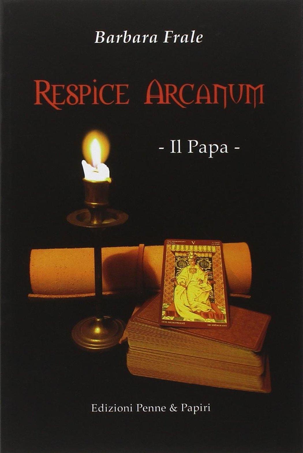 Respice Arcanum. Il Papa