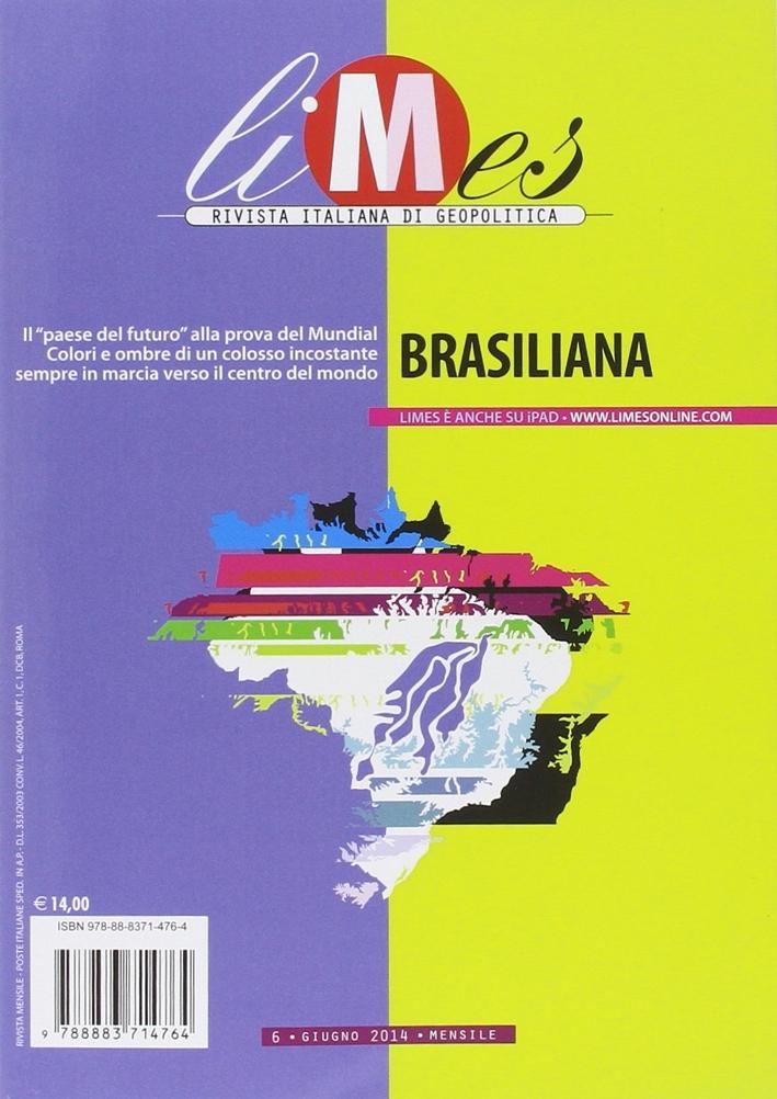 Limes. Rivista italiana di geopolitica (2014). Vol. 6: Brasiliana