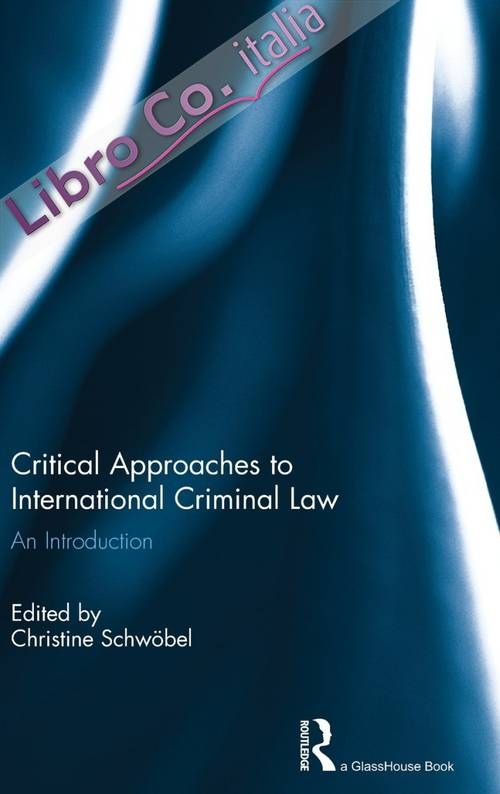 Critical Approaches to International Criminal Law