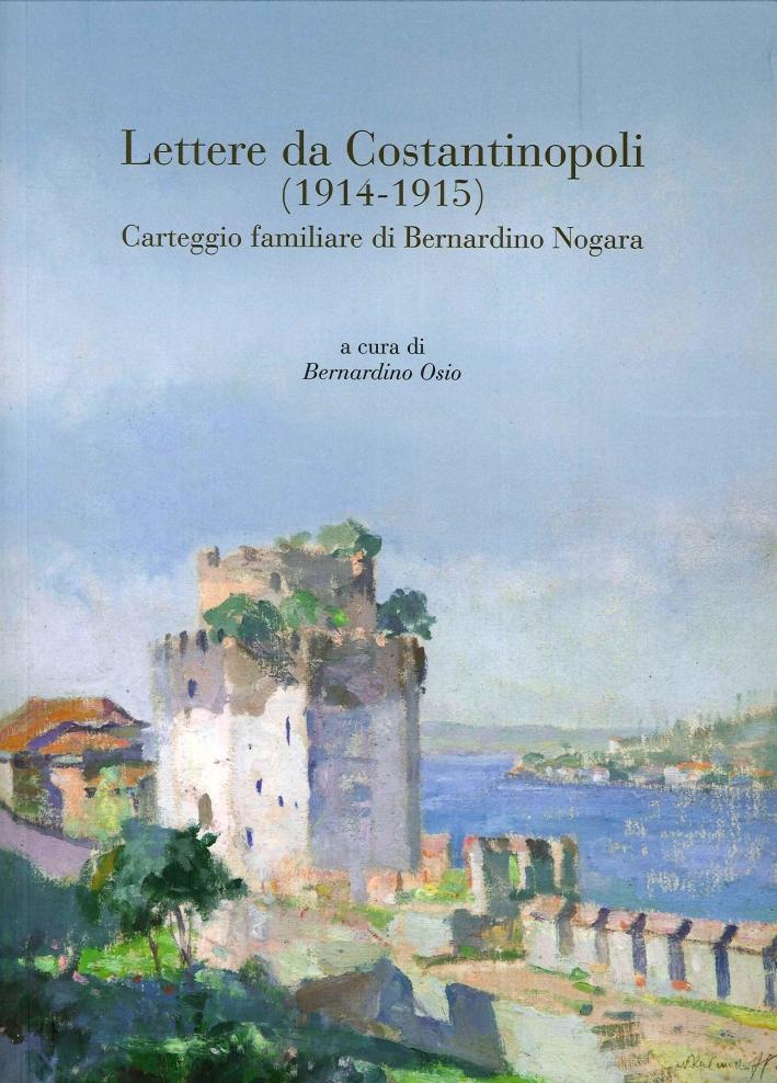 Lettere da Costantinopoli (1914-1915). Carteggio familiare di Bernardino Nogara