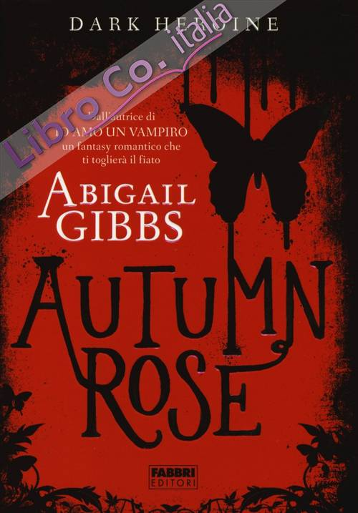 Autumn rose. Dark heroine
