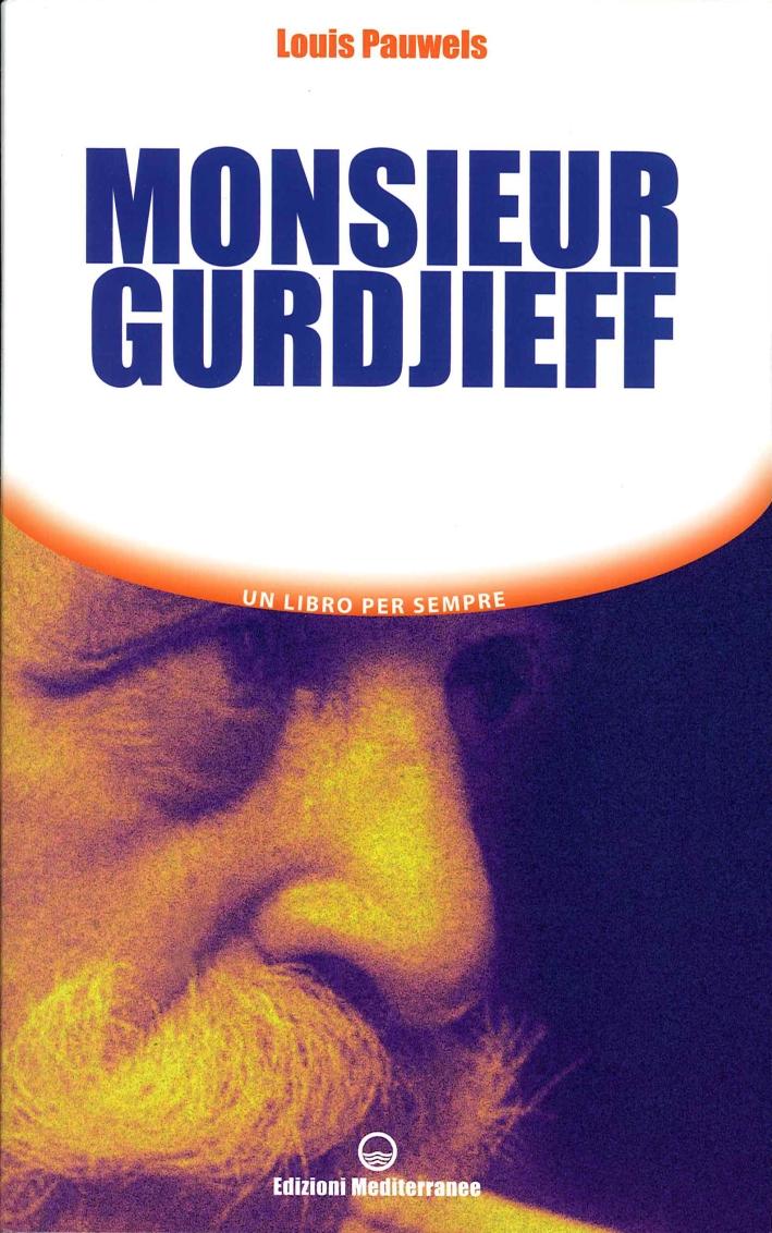 Monsieur Gurdjieff. Un Libro per Sempre