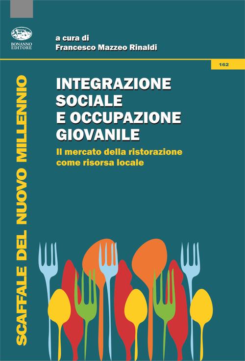 Integrazione sociale e occupazione giovanile. Il mercato della ristorazione come risorsa locale