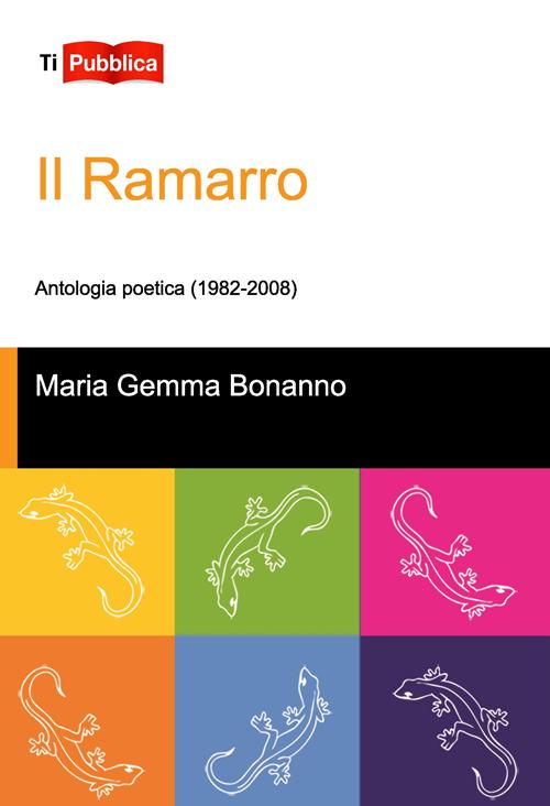 Il ramarro. Antologia poetica (1982-2008)
