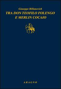 Tra don Teofilo Folengo e Merlin Cocaio