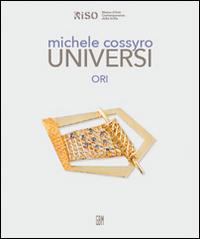 Michele Cossyro. Universi. Ori. Ediz. Multilingue