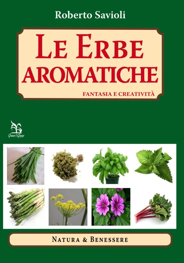 Le erbe aromatiche. Fantasia e creatività