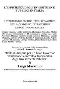 L'efficienza degli investimenti pubblici in Italia. Il pensiero dei politici, degli economisti, degli accademici, dei banchieri e degli opinionisti