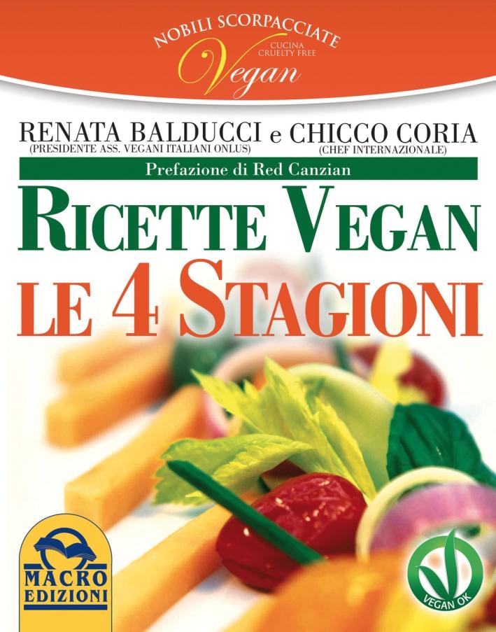 Nobili scorpacciate vegan. Ricette vegan. Le 4 stagioni
