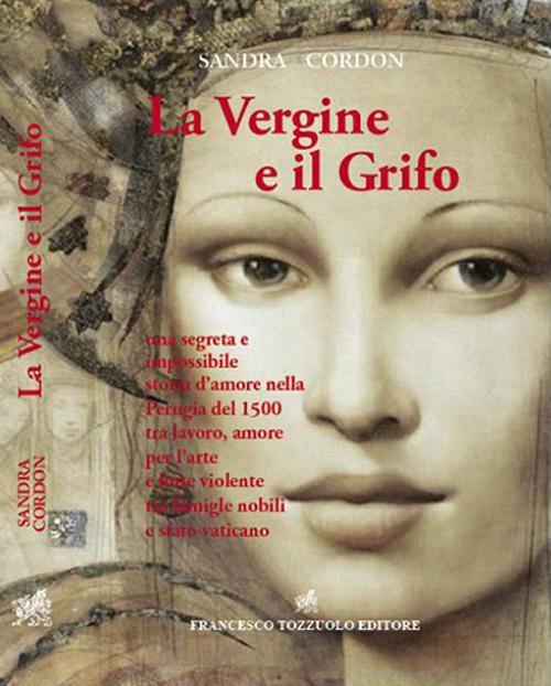La vergine e il grifo. Una segreta e impossibile storia d'amore nella Perugia del 1500...