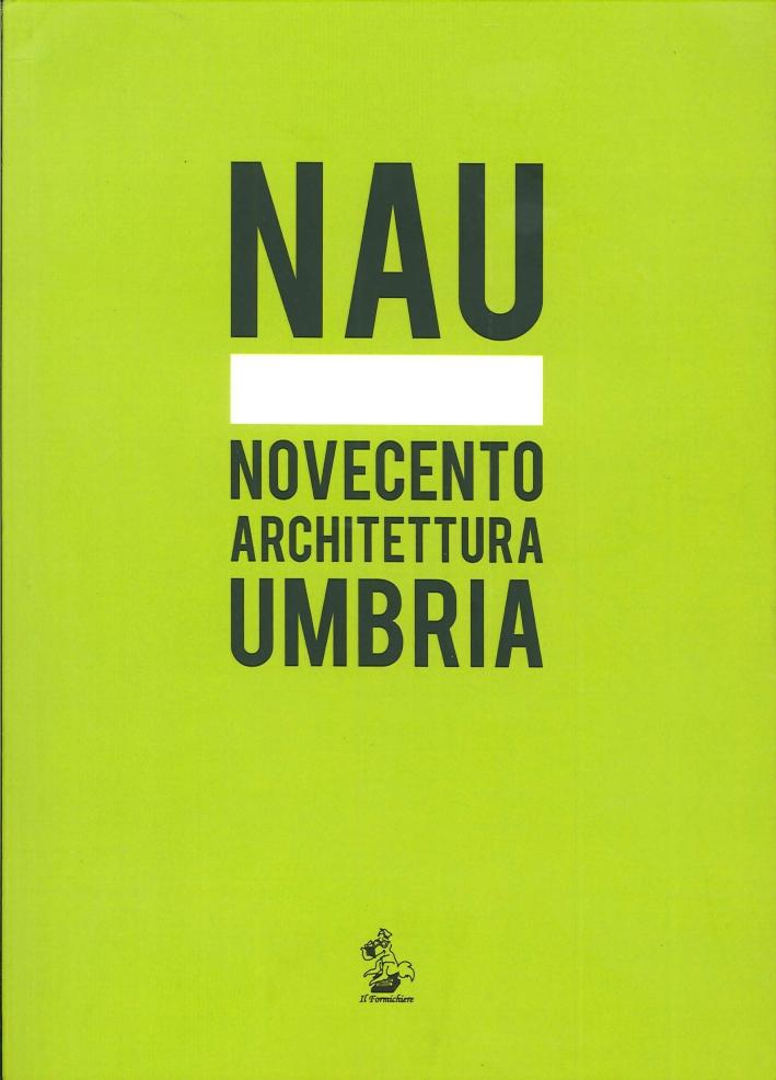 NAU. Novecento architettura Umbria