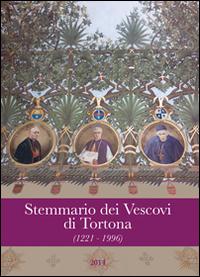 Stemmario dei vescovi di Tortona (1221-1996)