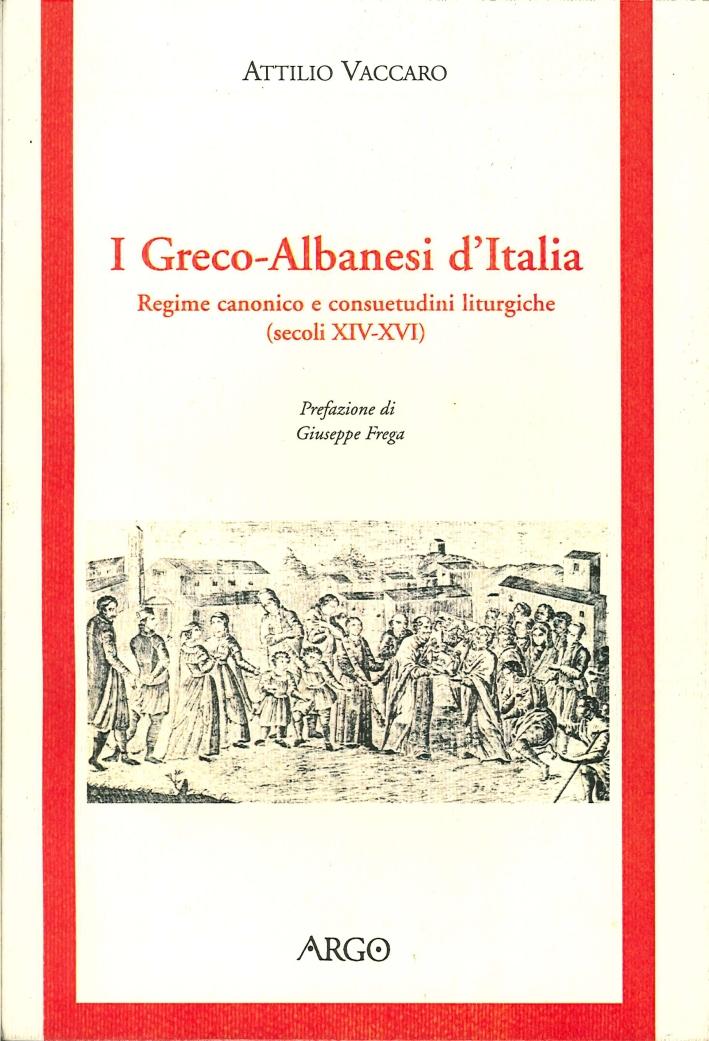 I Greco-Albanesi d'Italia. Regime Canonico e Consuetudini Liturgiche (Secoli XIV-XVI)