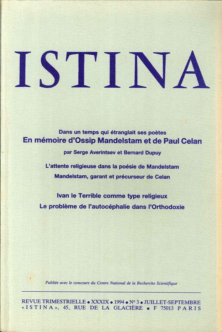 Istina - Revue Trimestrielle. XXXIX 1994 N.3 Juillet-Septembre. En Mémoire d'Ossip Madelstam Et De Paul Celan